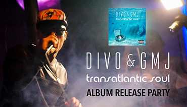 Divo & GMJ - Transatlantic Soul Album Release Party